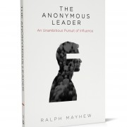 The Anonymous Leader: An Unambitious Pursuit of Influence